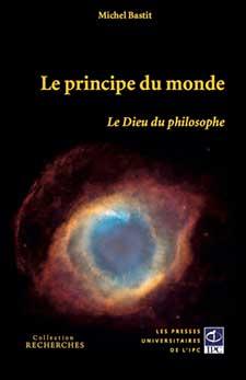 BASTIT Michel, Le principe du monde, Le Dieu du philosophe
