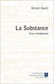BASTIT Michel, La substance, Essai métaphysique
