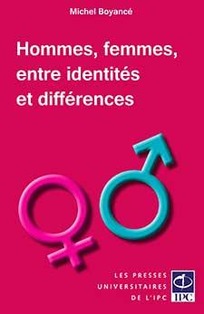 BOYANCE Michel, Hommes, femmes, entre identités et différences