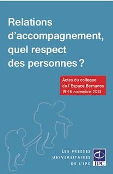 Relations d'accompagnement, quel respect des personnes?