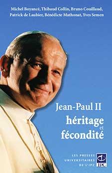 BOYANCE Michel (dir.), Jean-Paul II, héritage et fécondité