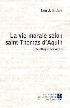 La vie morale selon saint Thomas d'Aquin