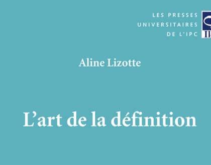 L'art de la définition par Aline Lizotte