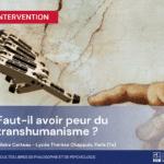 enseignant et assistant pédagogique à l'IPC, interviendra auprès des étudiants du lycée Thérèse Chappuis, dans le 7ème arrondissement, sur le thème du transhumanisme !